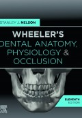 WHEELER'S DENTAL ANATOMY, PHYSIOLOGY, AND OCCLUSION 2020